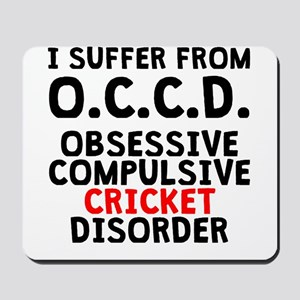 Obsessive Compulsive Cricket Disorder Mousepad
