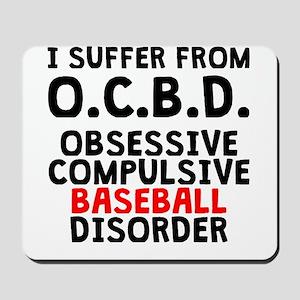 Obsessive Compulsive Baseball Disorder Mousepad