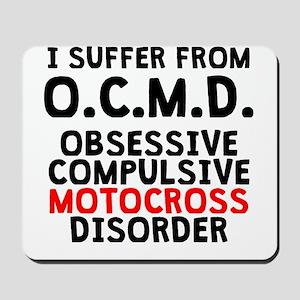 Obsessive Compulsive Motocross Disorder Mousepad