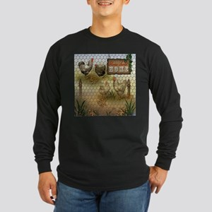 Home Sweet Home Chickens and R Long Sleeve T-Shirt