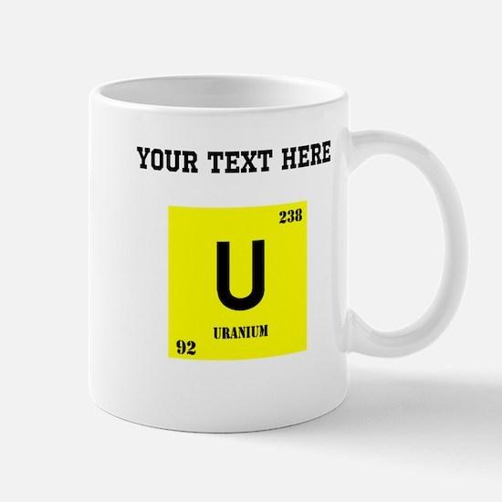 Custom Uranium Mugs
