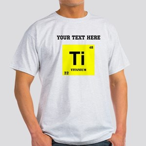 Custom Titanium T-Shirt