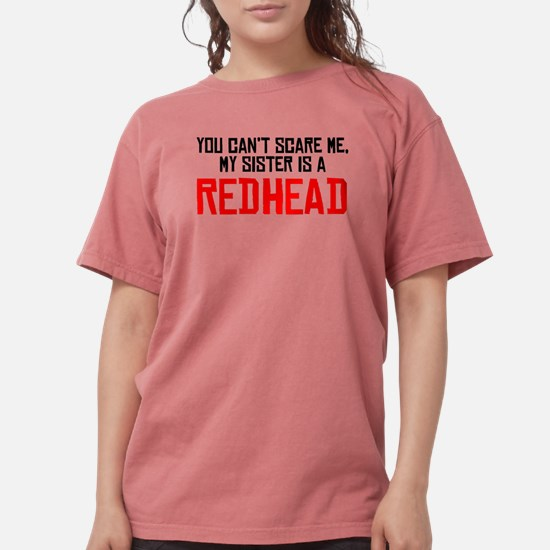 My Sister Is A Redhead T-Shirt