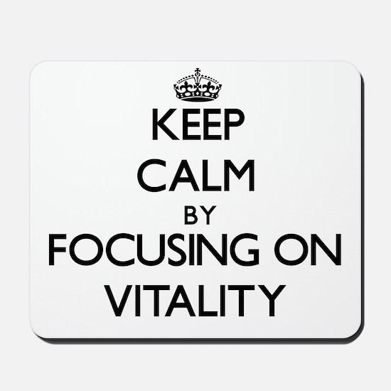 Keep Calm by focusing on Vitality Mousepad
