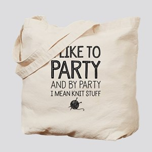 And By Party I Mean Knit Stuff Tote Bag