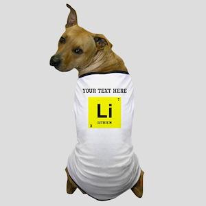 Custom Lithium Dog T-Shirt