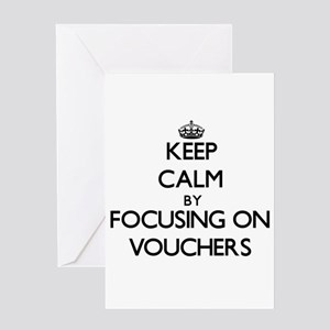 Keep Calm by focusing on Vouchers Greeting Cards