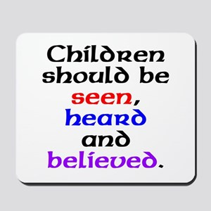 Seen, heard & believed Mousepad