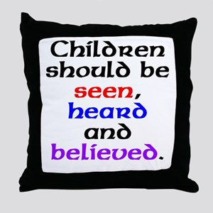 Seen, heard & believed Throw Pillow