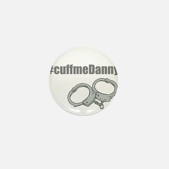 Cuff me Danny Mini Button