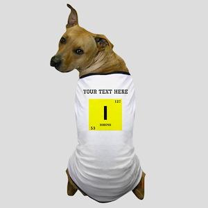 Custom Iodine Dog T-Shirt