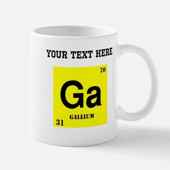 Custom Gallium Mugs