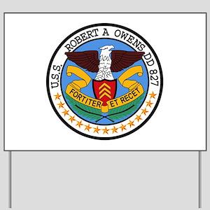 DD-827 USS ROBERT A OWENS Destroyer Ship Yard Sign