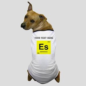 Custom Einsteinium Dog T-Shirt