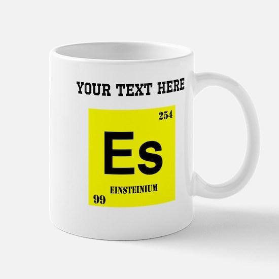 Custom Einsteinium Mugs