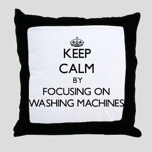 Keep Calm by focusing on Washing Mach Throw Pillow