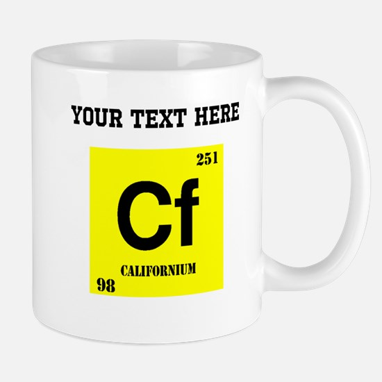 Custom Californium Mugs