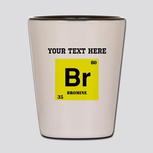 Custom Bromine Shot Glass