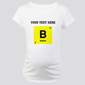 Custom Boron Maternity T-Shirt