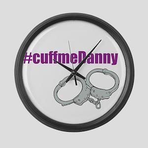 Cuff Me Danny alternate Large Wall Clock