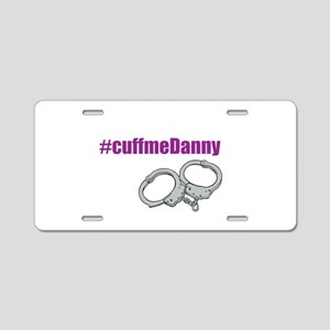 Cuff Me Danny alternate Aluminum License Plate