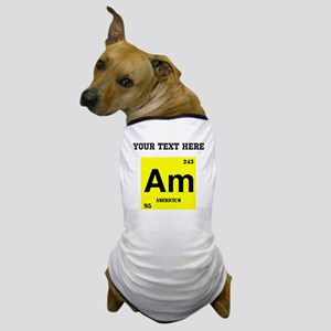Custom Americium Dog T-Shirt