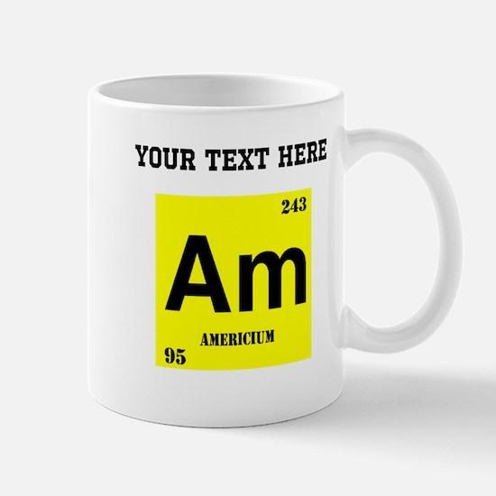 Custom Americium Mugs