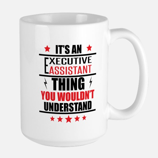Its An Executive Assistant Thing Mugs