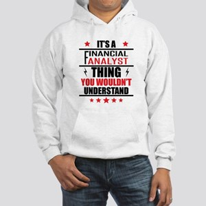 Its A Financial Analyst Thing Sweatshirt