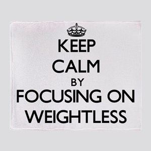 Keep Calm by focusing on Weightless Throw Blanket