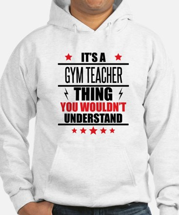 Its A Gym Teacher Thing Sweatshirt
