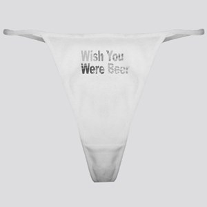 Wish You Were Beer Classic Thong