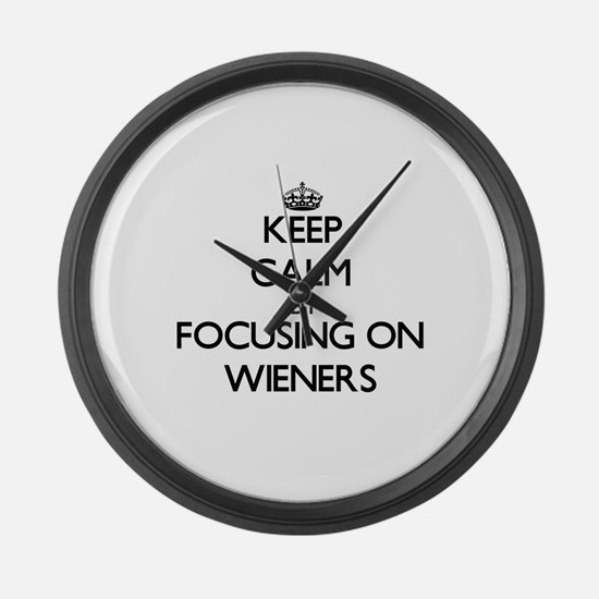 Keep Calm by focusing on Wieners Large Wall Clock