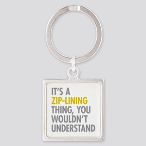 Its A Zip-Lining Thing Square Keychain