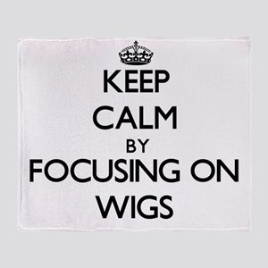 Keep Calm by focusing on Wigs Throw Blanket