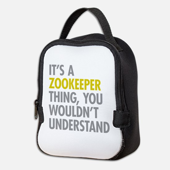 Its A Zookeeper Thing Neoprene Lunch Bag