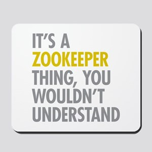 Its A Zookeeper Thing Mousepad
