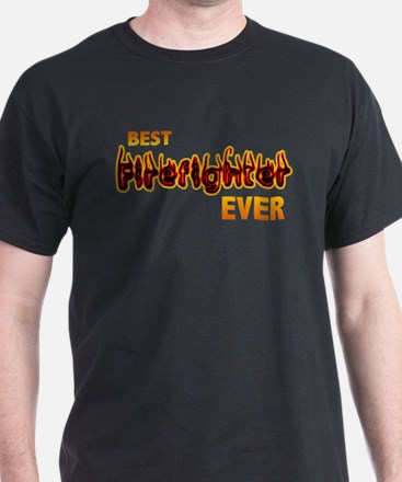 Best Firefighter Ever T-Shirt