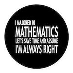 I Majored In Mathematics Round Car Magnet