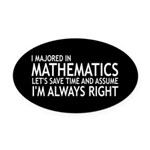 I Majored In Mathematics Oval Car Magnet