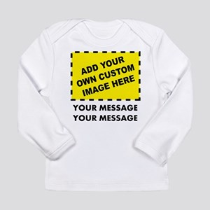 Custom Image & Message Long Sleeve Infant T-Shirt