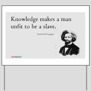 Frederick Douglas - Unfit to be a Slave Yard Sign