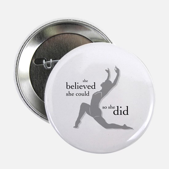 "She believed 2.25"" Button"