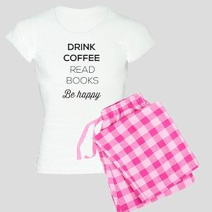 Drink coffee read books be happy Pajamas