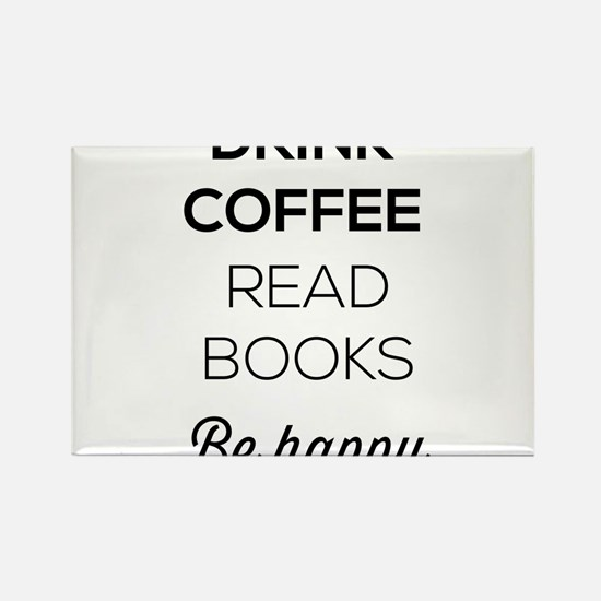 Drink coffee read books be happy Magnets