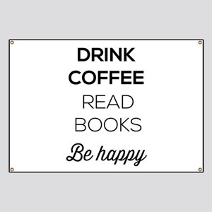 Drink coffee read books be happy Banner