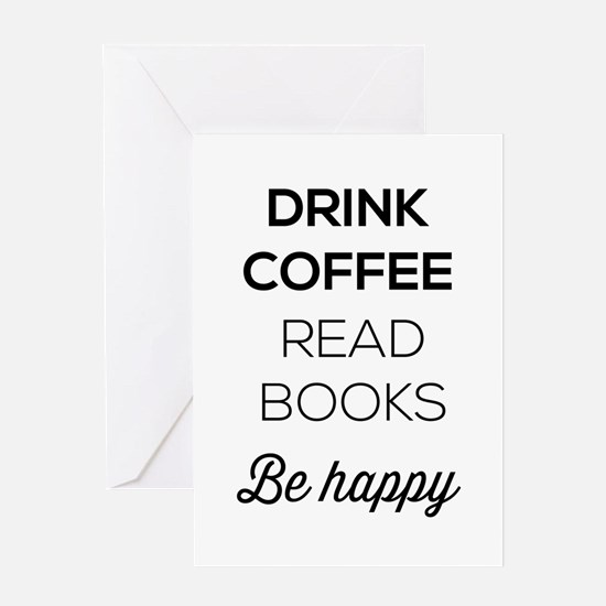 Drink coffee read books be happy Greeting Cards