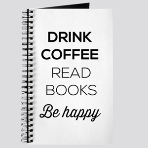 Drink coffee read books be happy Journal