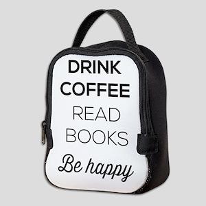 Drink coffee read books be happy Neoprene Lunch Ba