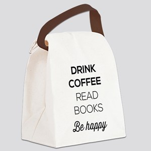 Drink coffee read books be happy Canvas Lunch Bag